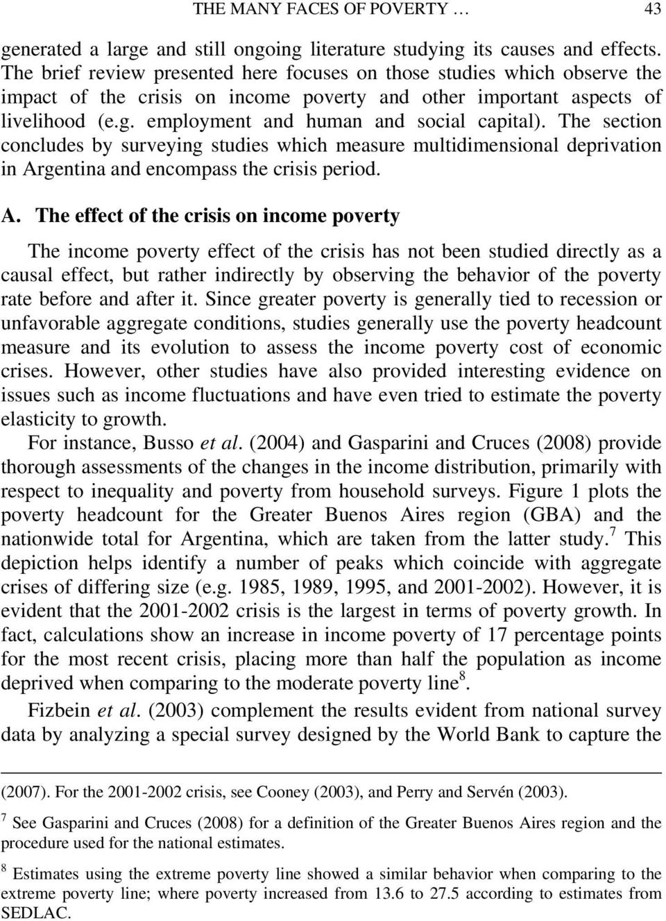 employment and human and social capital). The section concludes by surveying studies which measure multidimensional deprivation in Ar