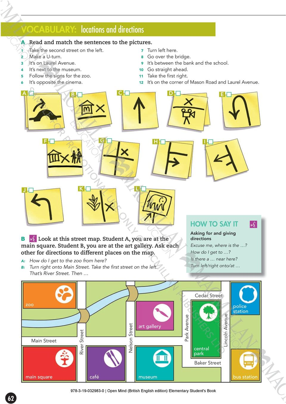 12 It s on the corner of Mason Road and Laurel Avenue. A B C D E F G H I J K L B Look at this street map. Student A, you are at the main square. Student B, you are at the art gallery.