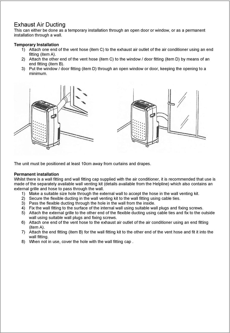 2) Attach the other end of the vent hose (item C) to the window / door fitting (item D) by means of an end fitting (item B).