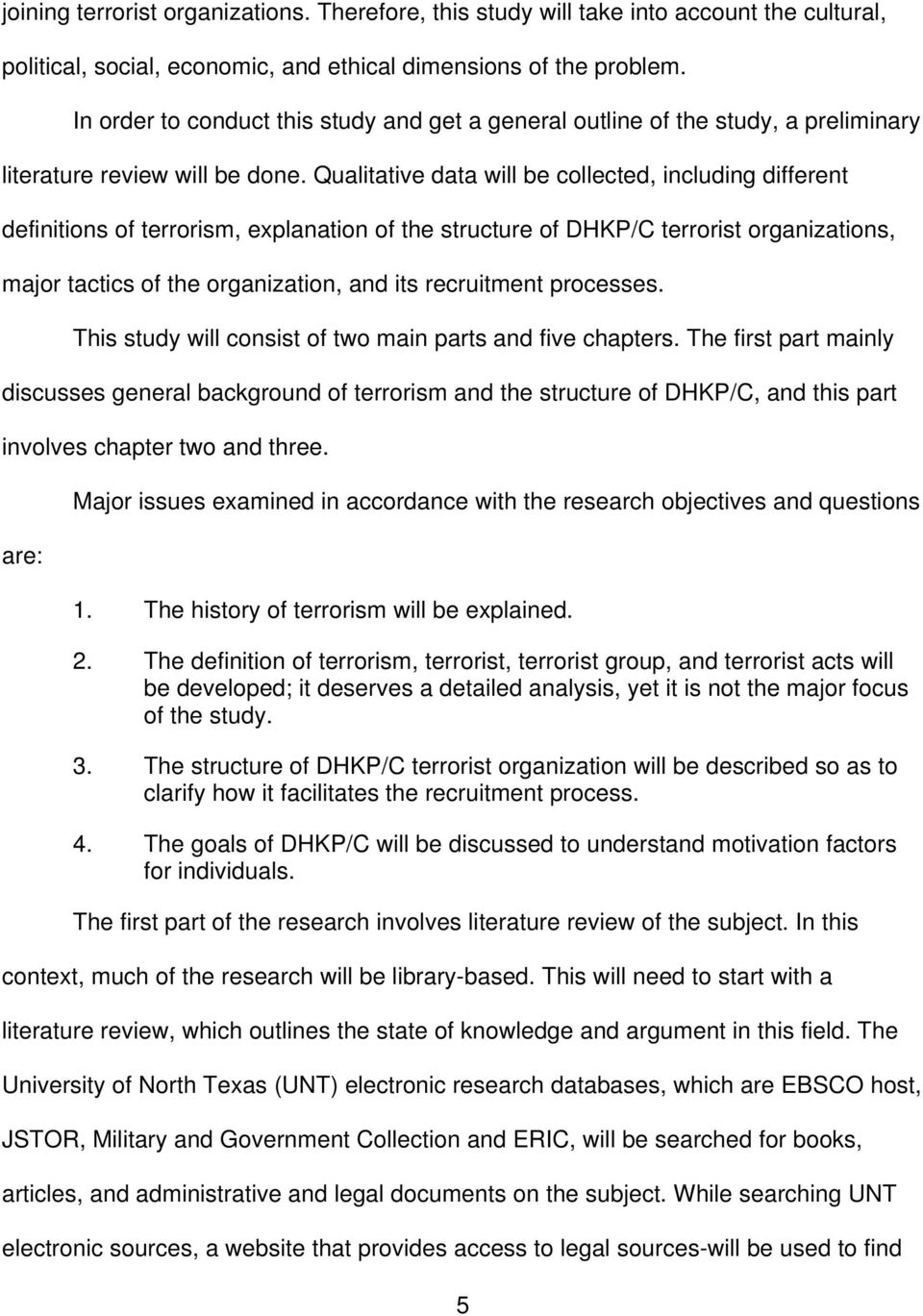 Qualitative data will be collected, including different definitions of terrorism, explanation of the structure of DHKP/C terrorist organizations, major tactics of the organization, and its