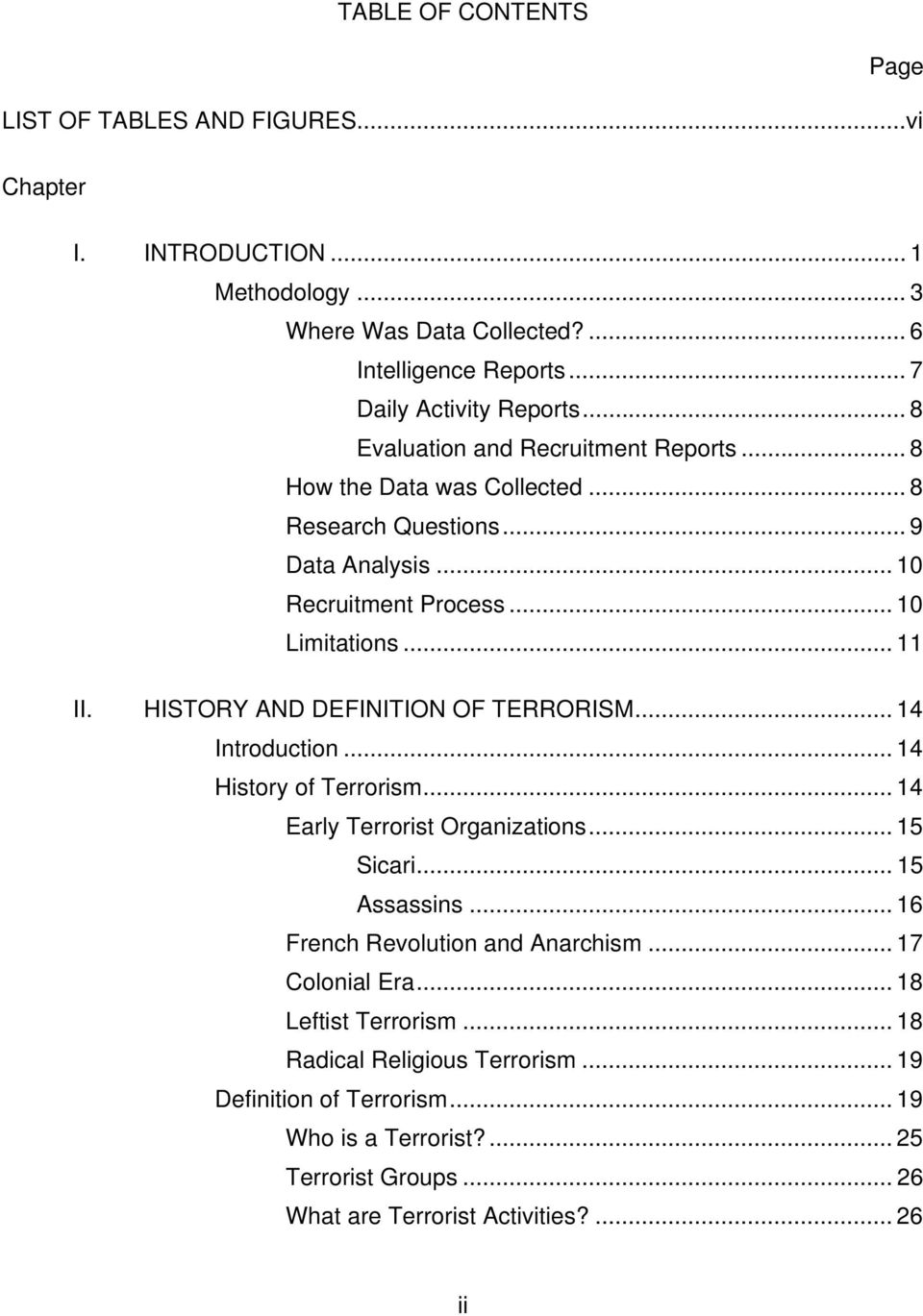 HISTORY AND DEFINITION OF TERRORISM... 14 Introduction... 14 History of Terrorism... 14 Early Terrorist Organizations... 15 Sicari... 15 Assassins... 16 French Revolution and Anarchism.