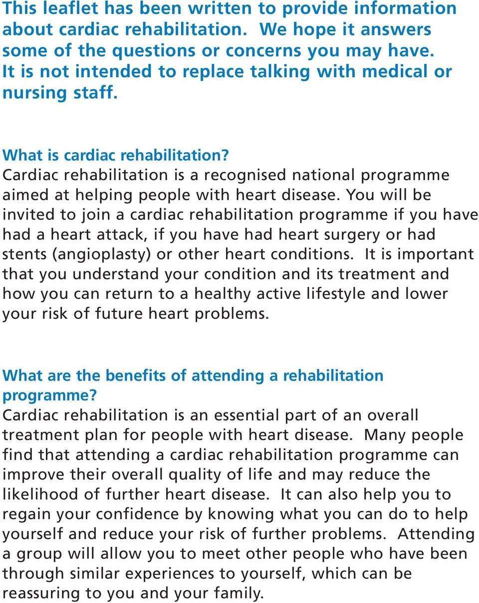 Cardiac rehabilitation is a recognised national programme aimed at helping people with heart disease.