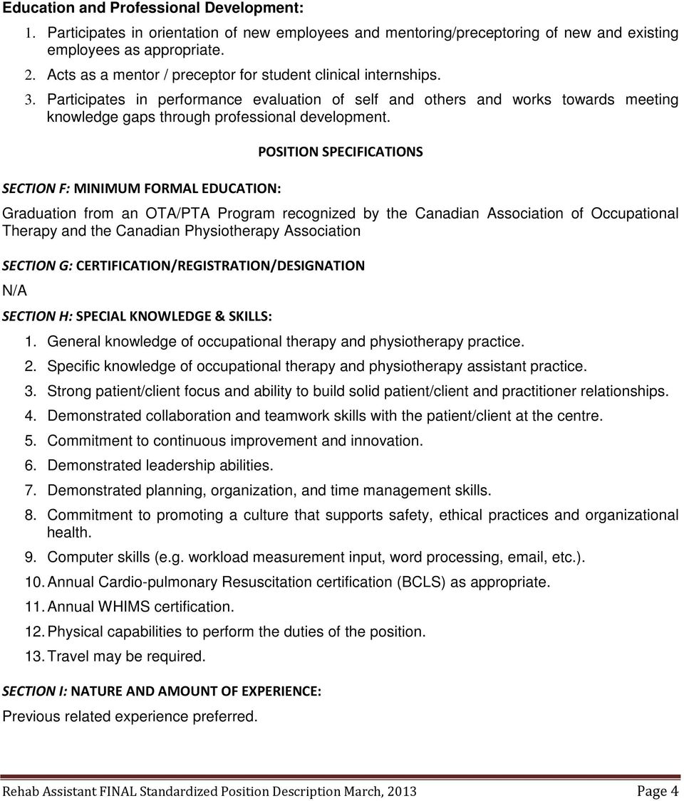 SECTION F: MINIMUM FORMAL EDUCATION: POSITION SPECIFICATIONS Graduation from an OTA/PTA Program recognized by the Canadian Association of Occupational Therapy and the Canadian Physiotherapy
