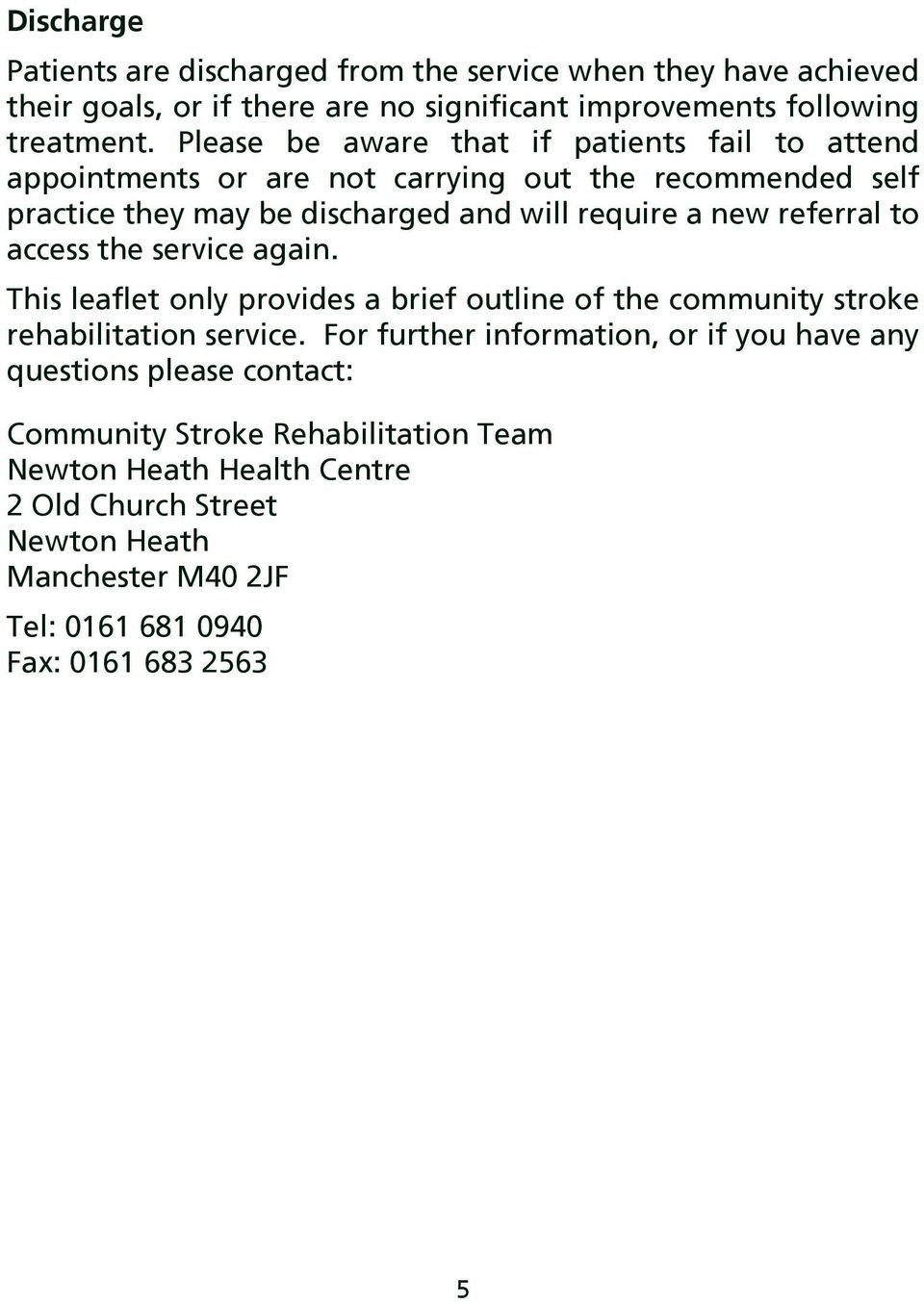 referral to access the service again. This leaflet only provides a brief outline of the community stroke rehabilitation service.