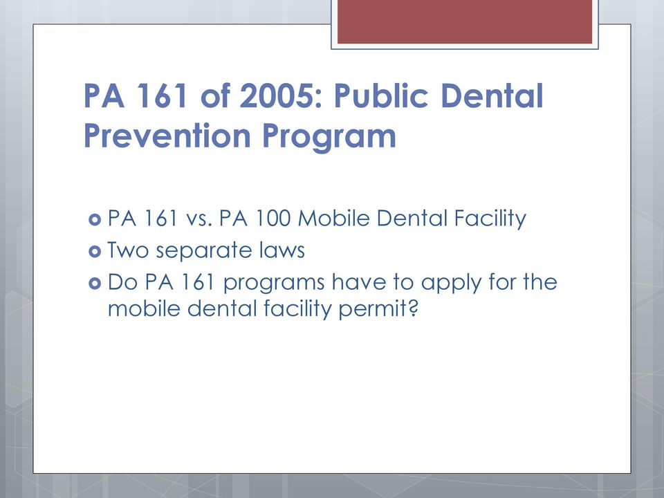 PA 100 Mobile Dental Facility Two separate