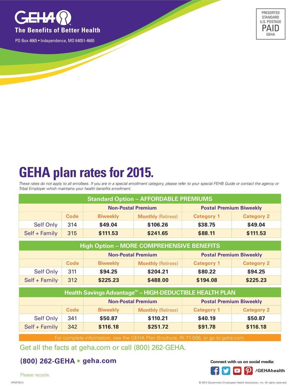 Standard Option AFFORDABLE PREMIUMS Non-Postal Premium Get all the facts at geha.com or call (800) 262-GEHA.