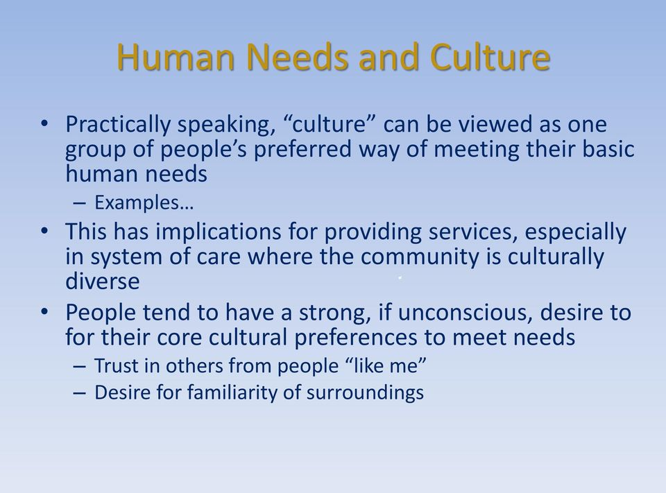 care where the community is culturally diverse People tend to have a strong, if unconscious, desire to for