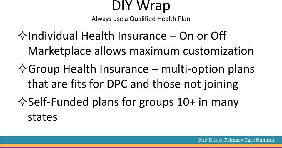 Group Health Insurance multi-option plans that are fits for DPC