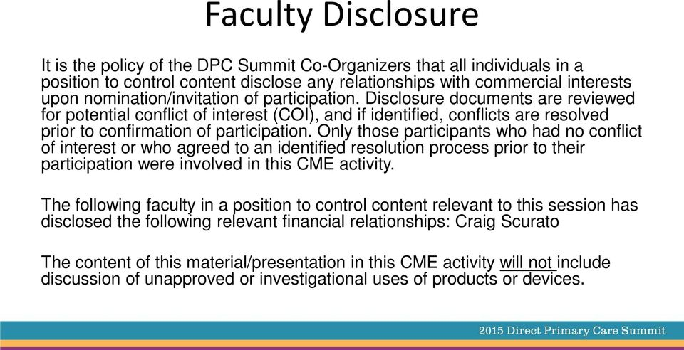 Only those participants who had no conflict of interest or who agreed to an identified resolution process prior to their participation were involved in this CME activity.