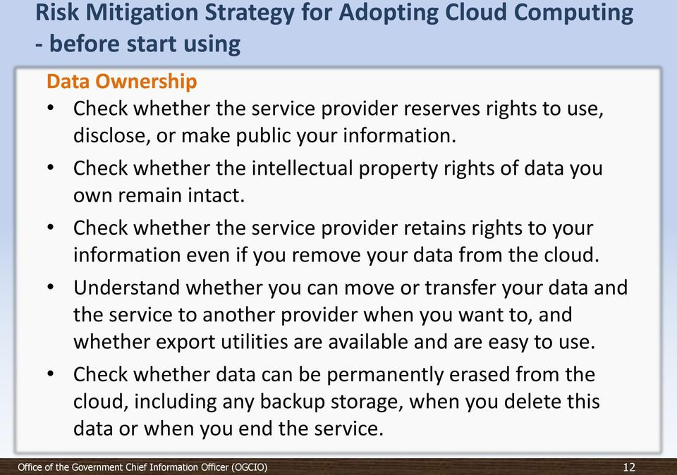 Check whether the service provider retains rights to your information even if you remove your data from the cloud.