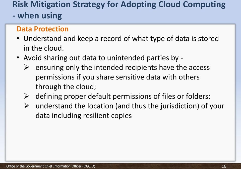 Avoid sharing out data to unintended parties by - ensuring only the intended recipients have the access permissions if
