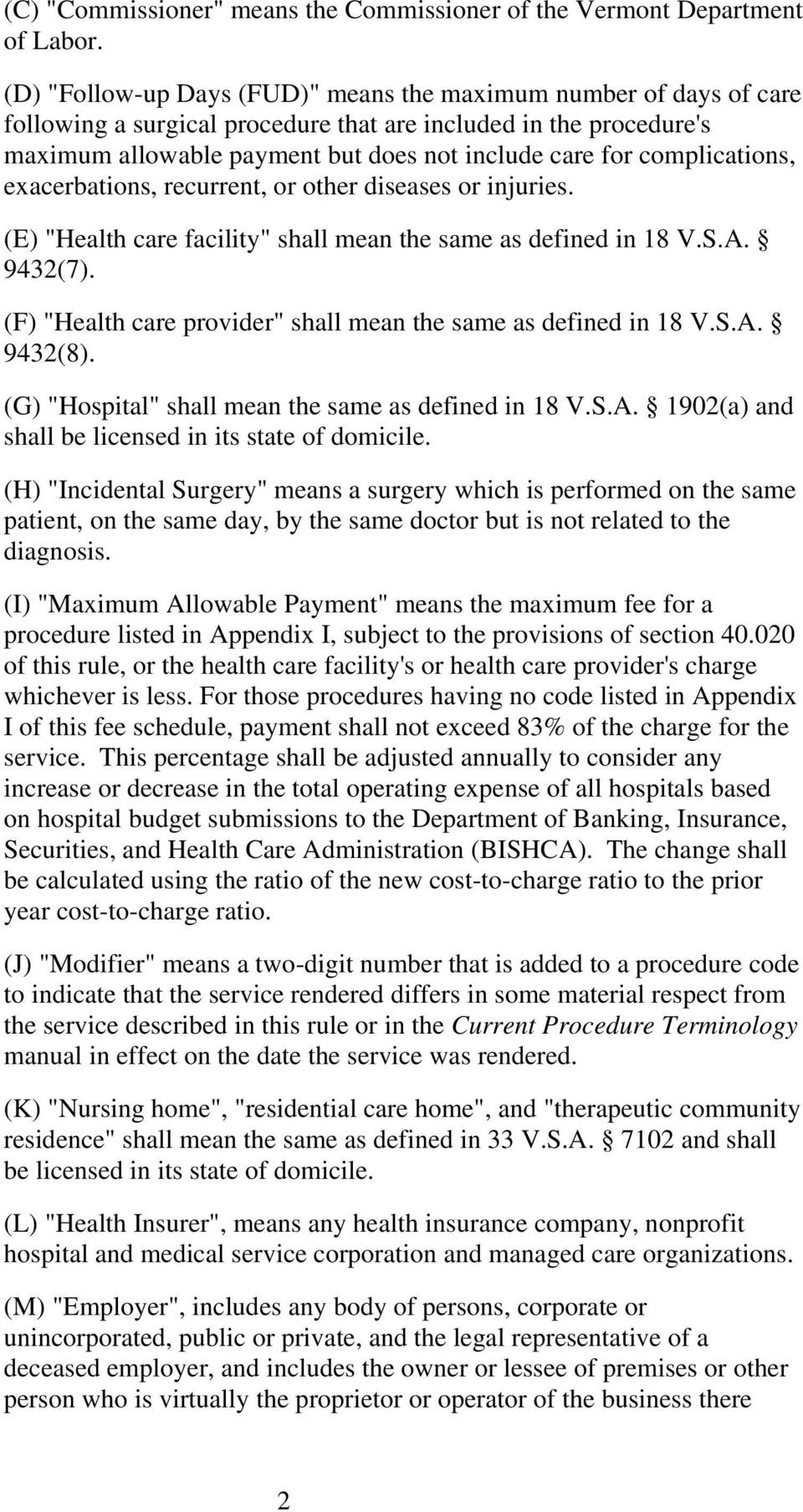 "complications, exacerbations, recurrent, or other diseases or injuries. (E) ""Health care facility"" shall mean the same as defined in 18 V.S.A. 9432(7)."