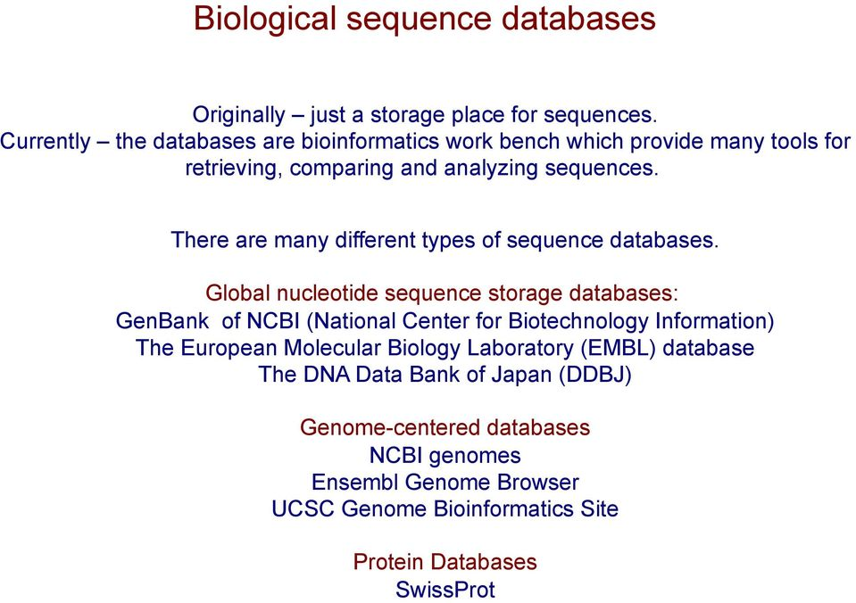 There are many different types of sequence databases.
