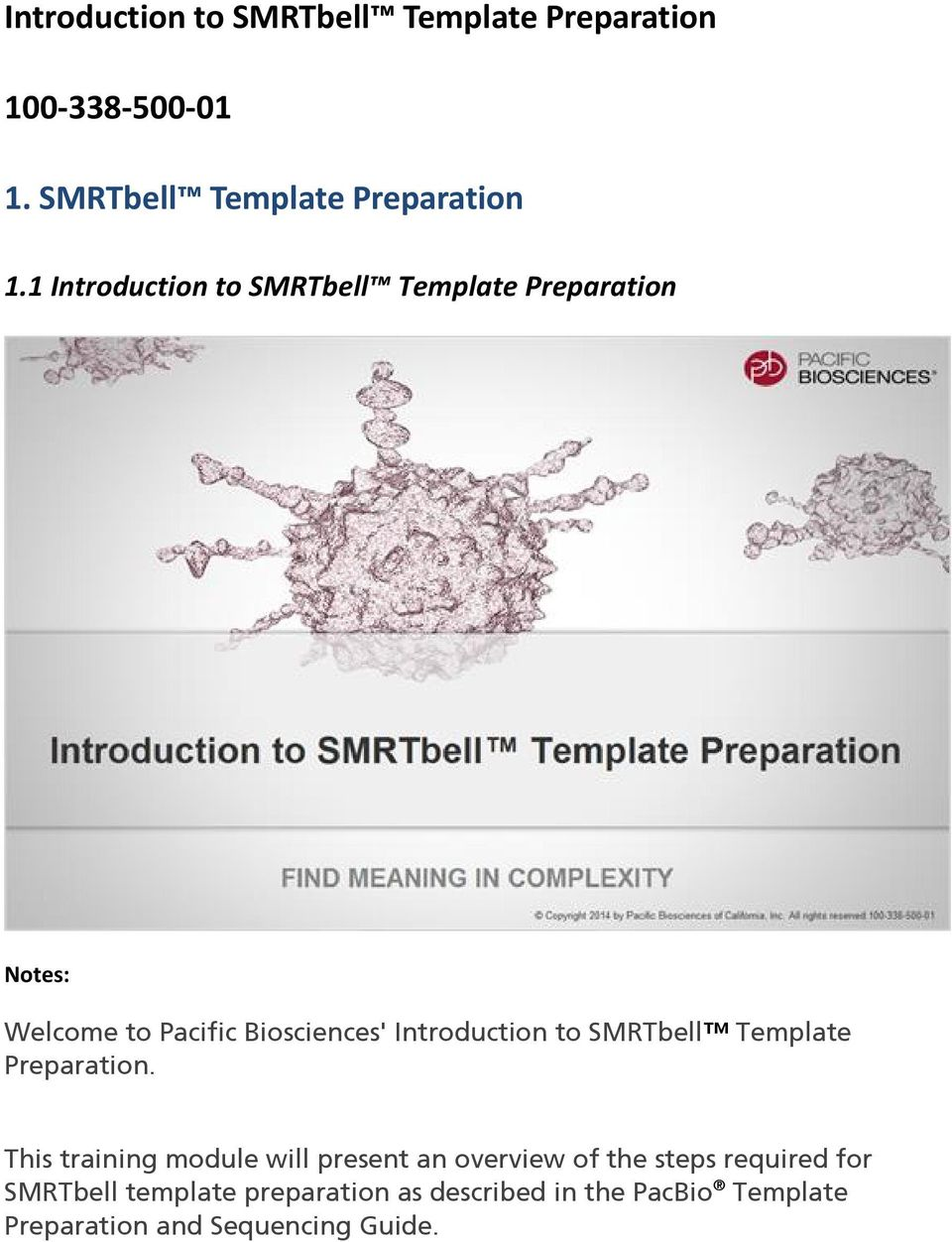 1 Introduction to SMRTbell Template Preparation Welcome to Pacific Biosciences' Introduction to