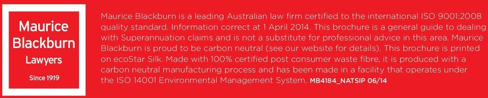 Maurice Blackburn is proud to be carbon neutral (see our website for details). This brochure is printed on ecostar Silk.