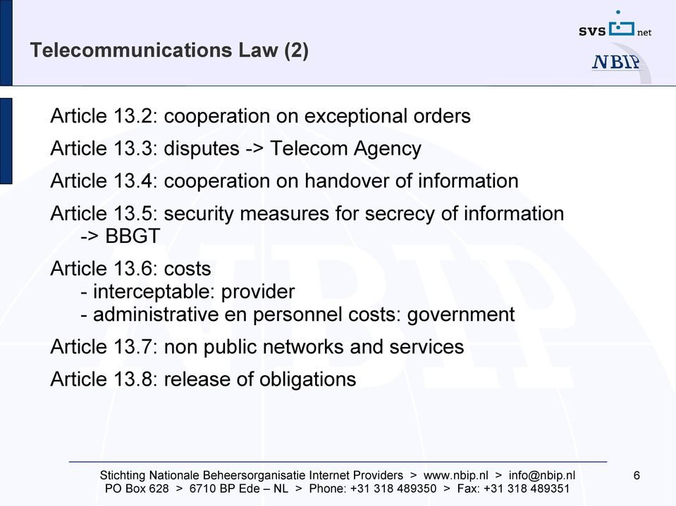 5: security measures for secrecy of information -> BBGT Article 13.