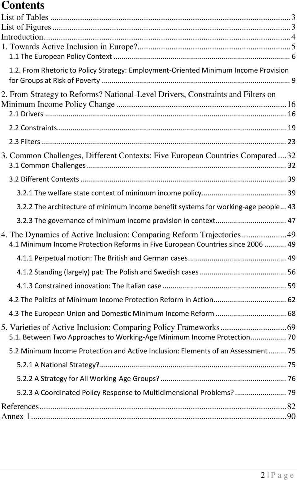 National-Level Drivers, Constraints and Filters on Minimum Income Policy Change... 16 2.1 Drivers... 16 2.2 Constraints... 19 2.3 Filters... 23 3.