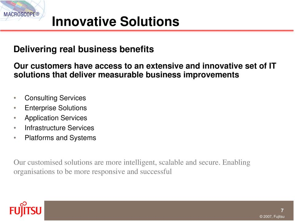 Enterprise Solutions Application Services Infrastructure Services Platforms and Systems Our customised