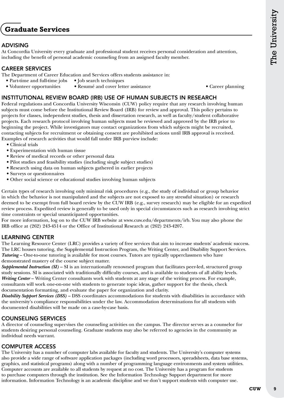 Resumé and cover letter assistance Career planning The University INStitUtionAL REVIEW BOArd (irb) USE OF HUMAN SUBJectS IN RESEArcH Federal regulations and Concordia University Wisconsin (CUW)