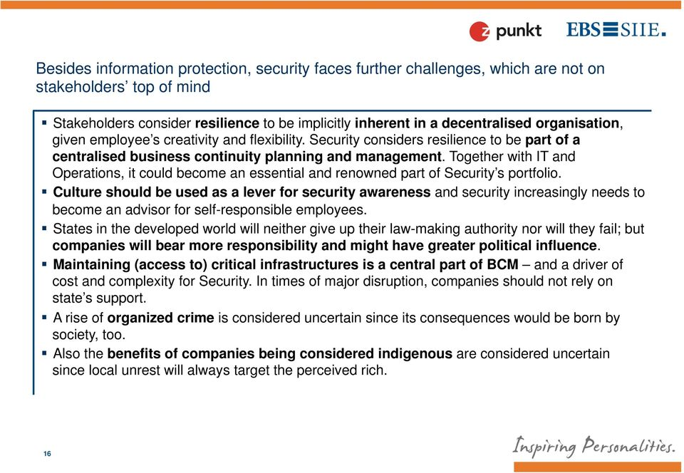 Together with IT and Operations, it could become an essential and renowned part of Security s portfolio.