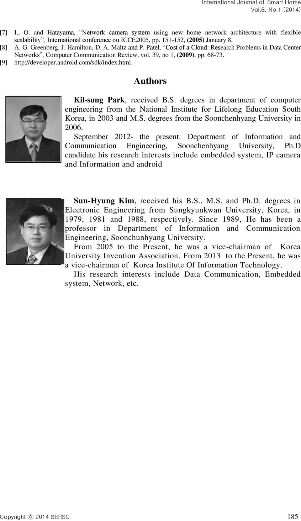 android.com/sdk/index.html. Authors Kil-sung Park, received B.S. degrees in department of computer engineering from the National Institute for Lifelong Education South Korea, in 2003 and M.S. degrees from the Soonchenhyang University in 2006.
