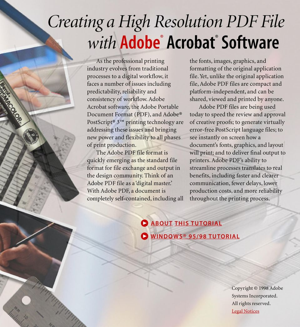 Adobe Acrobat software, the Adobe Portable Document Format (PDF), and Adobe PostScript 3 printing technology are addressing these issues and bringing new power and flexibility to all phases of print