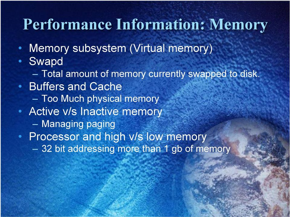 Buffers and Cache Too Much physical memory Active v/s Inactive memory