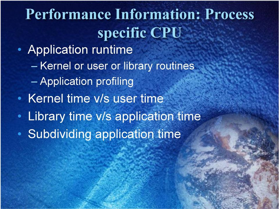 routines Application profiling Kernel time v/s user