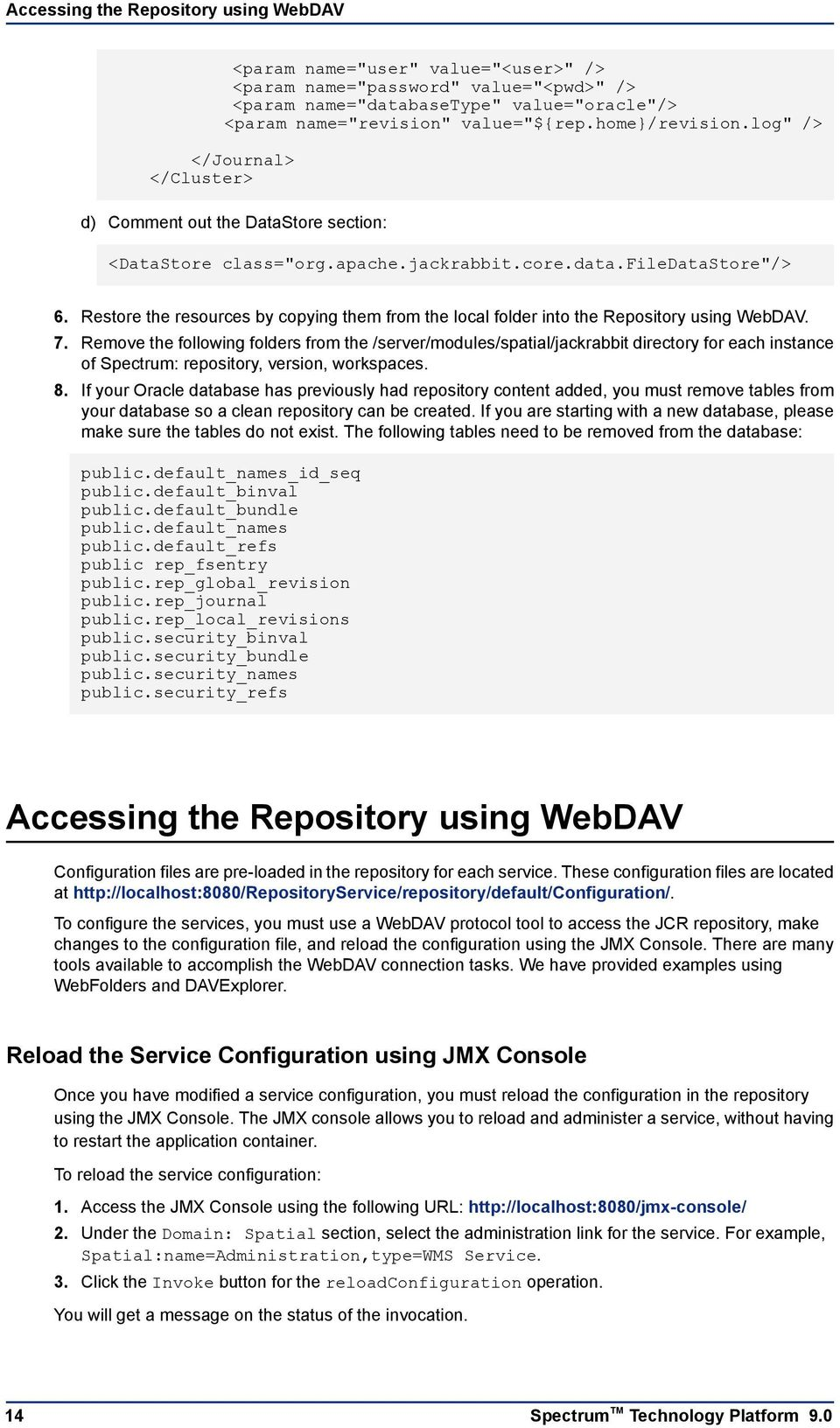 Restore the resources by copying them from the local folder into the Repository using WebDAV. 7.