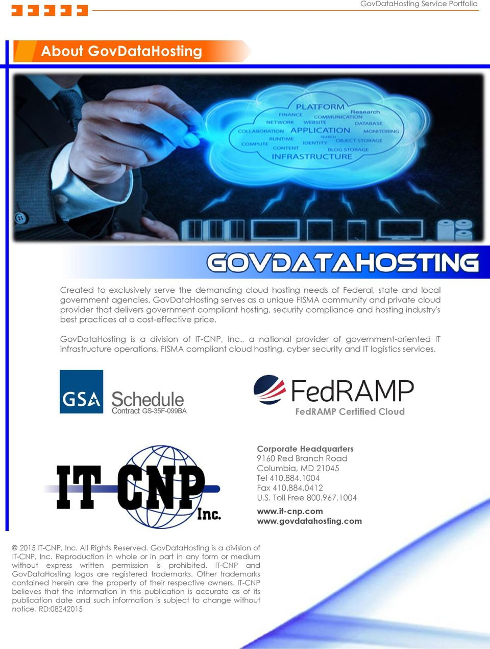 , a national provider of government-oriented IT infrastructure operations, FISMA compliant cloud hosting, cyber security and IT logistics services.