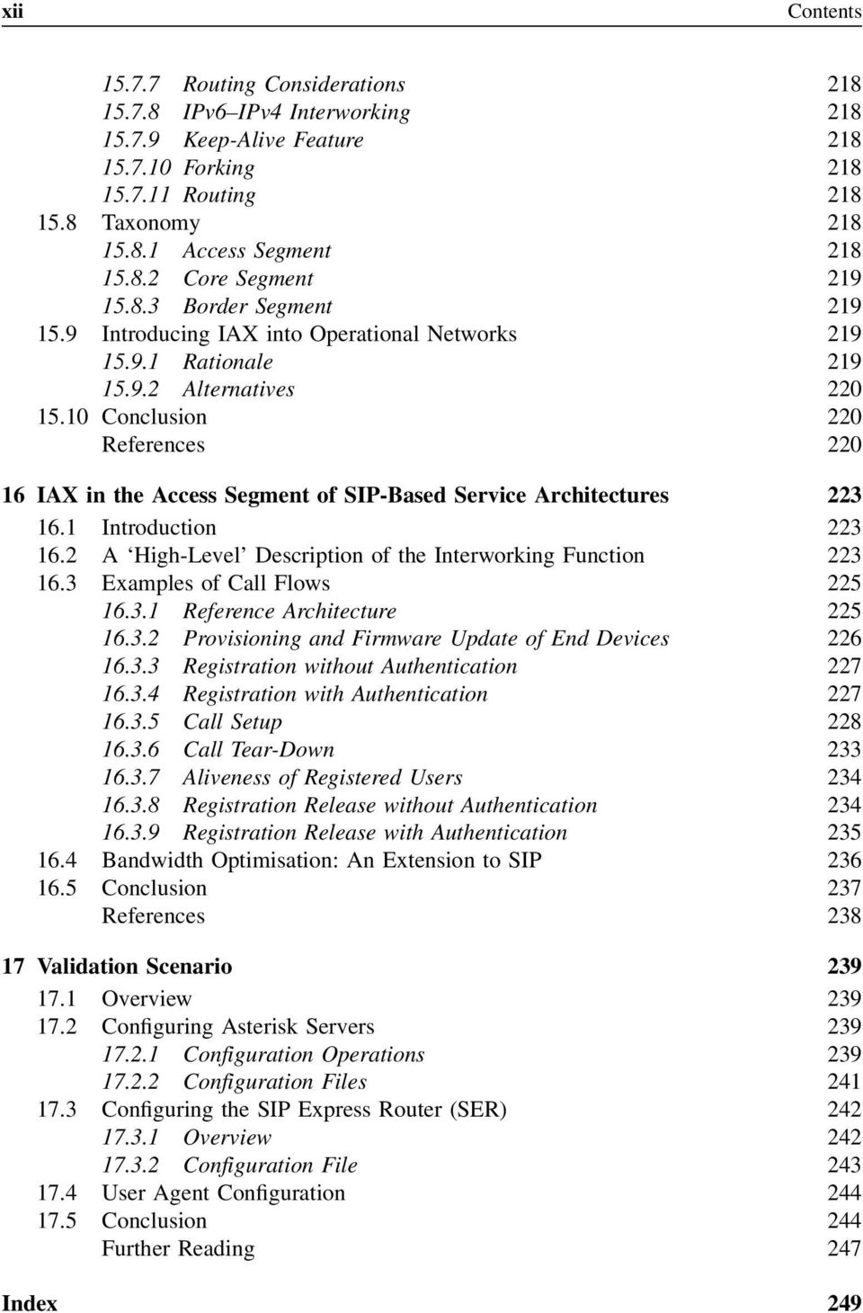 10 Conclusion 220 References 220 16 IAX in the Access Segment of SIP-Based Service Architectures 223 16.1 Introduction 223 16.2 A High-Level Description of the Interworking Function 223 16.