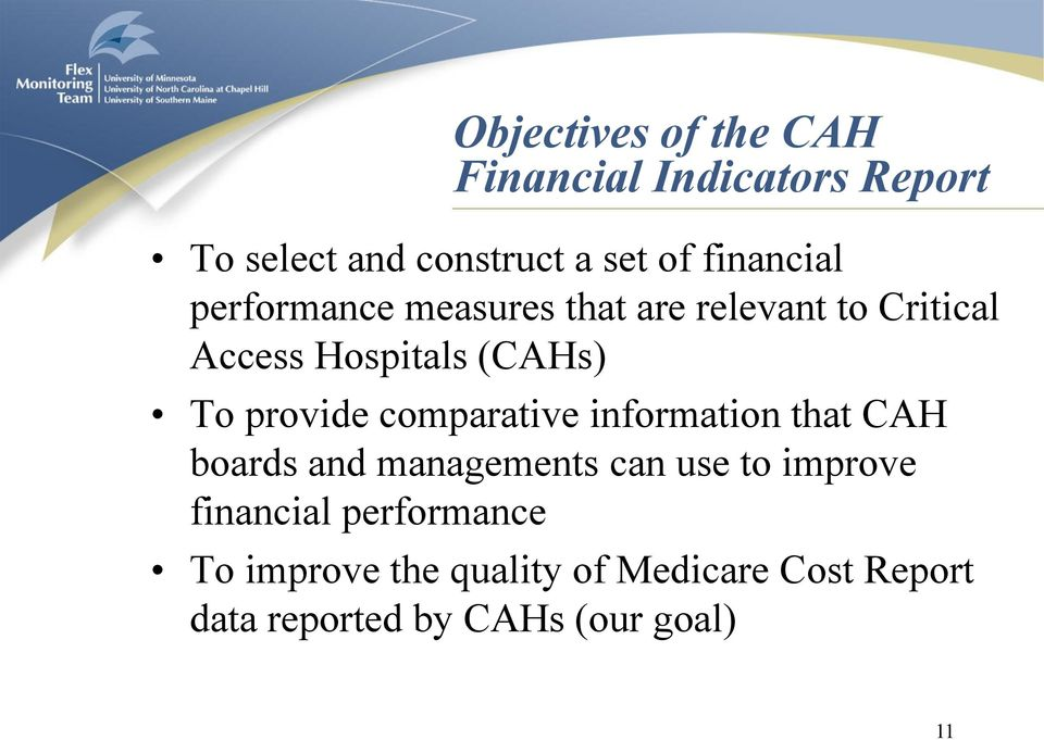 provide comparative information that CAH boards and managements can use to improve