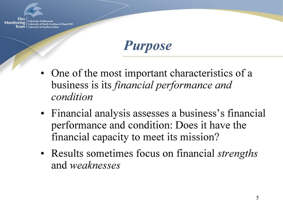financial performance and condition: Does it have the financial capacity to