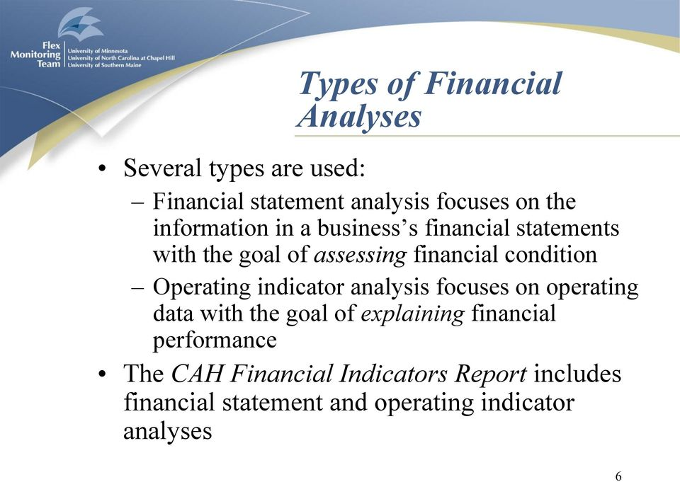 Operating indicator analysis focuses on operating data with the goal of explaining financial