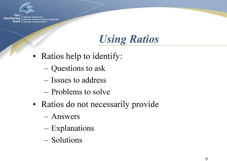 Problems to solve Ratios do not