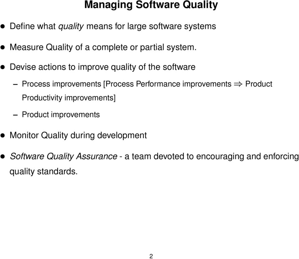 Devise actions to improve quality of the software Process improvements [Process Performance improvements
