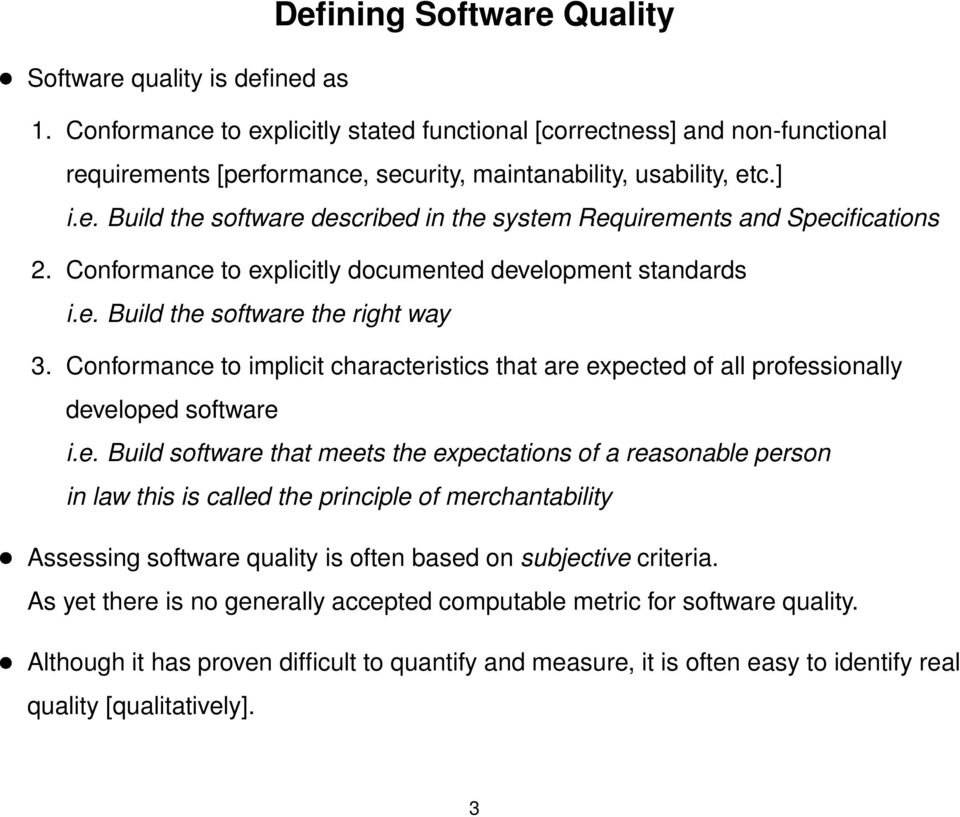 Conformance to explicitly documented development standards i.e. Build the software the right way 3.