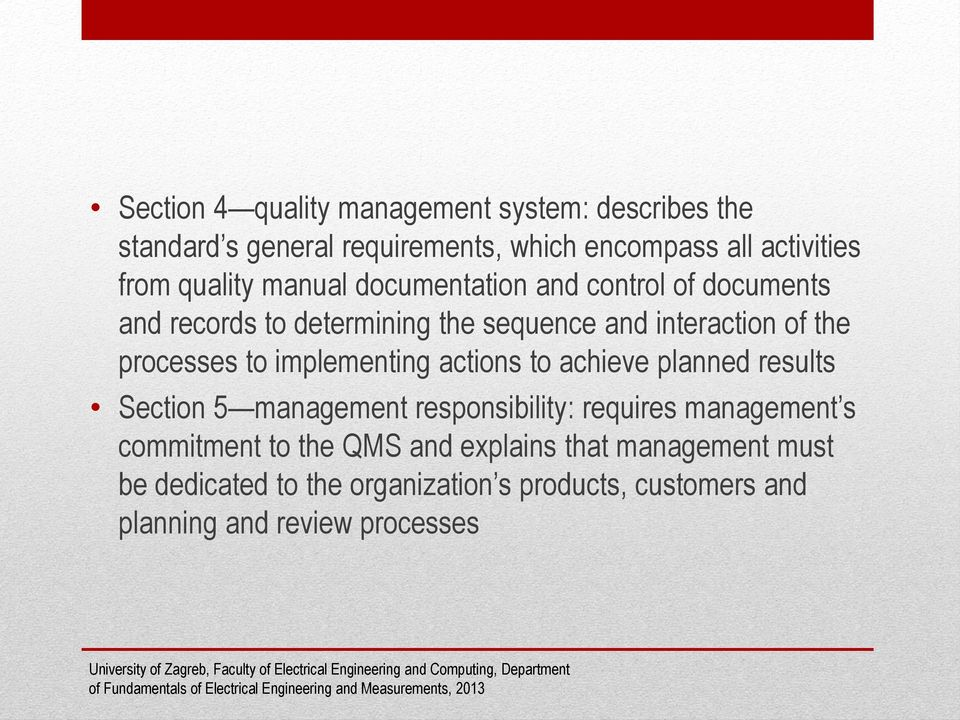 processes to implementing actions to achieve planned results Section 5 management responsibility: requires management s