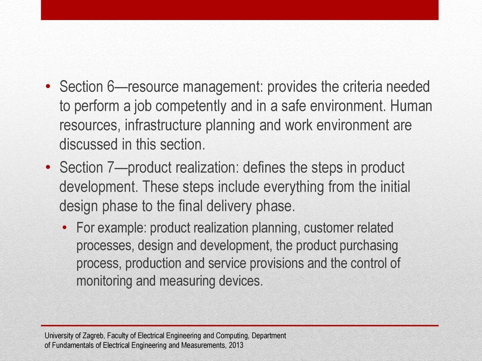 Section 7 product realization: defines the steps in product development.