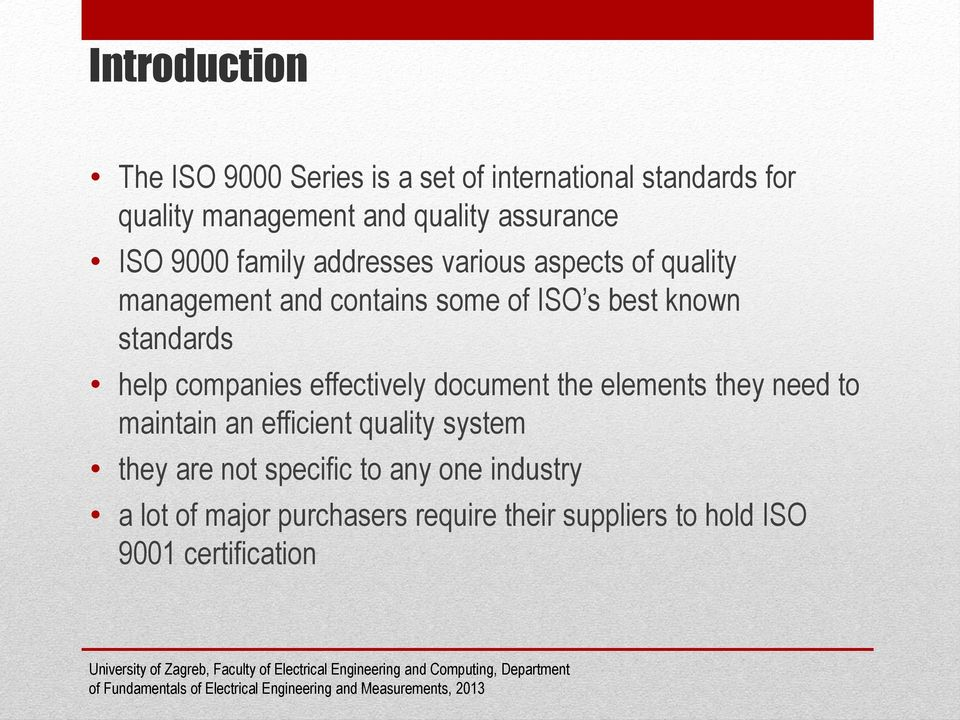 standards help companies effectively document the elements they need to maintain an efficient quality system