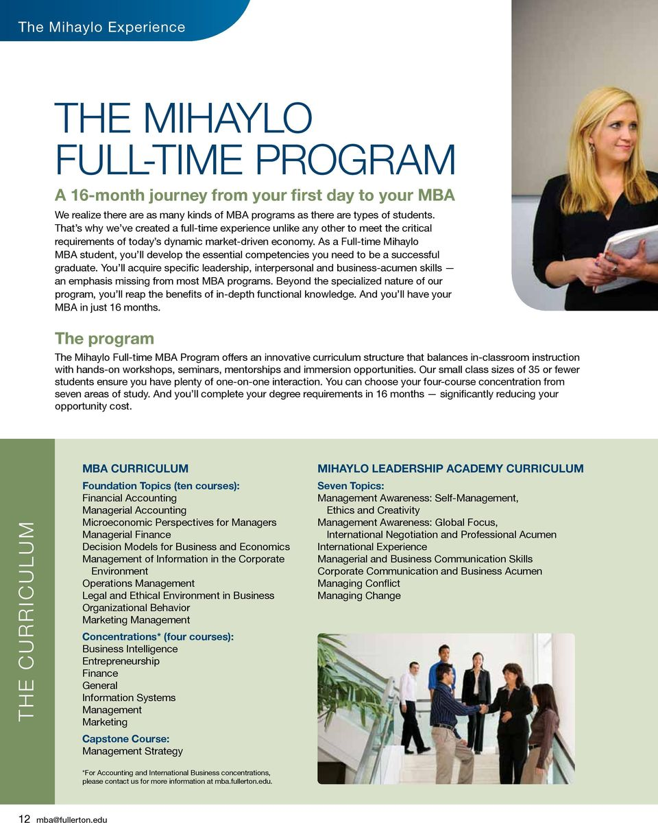 As a Full-time Mihaylo MBA student, you ll develop the essential competencies you need to be a successful graduate.