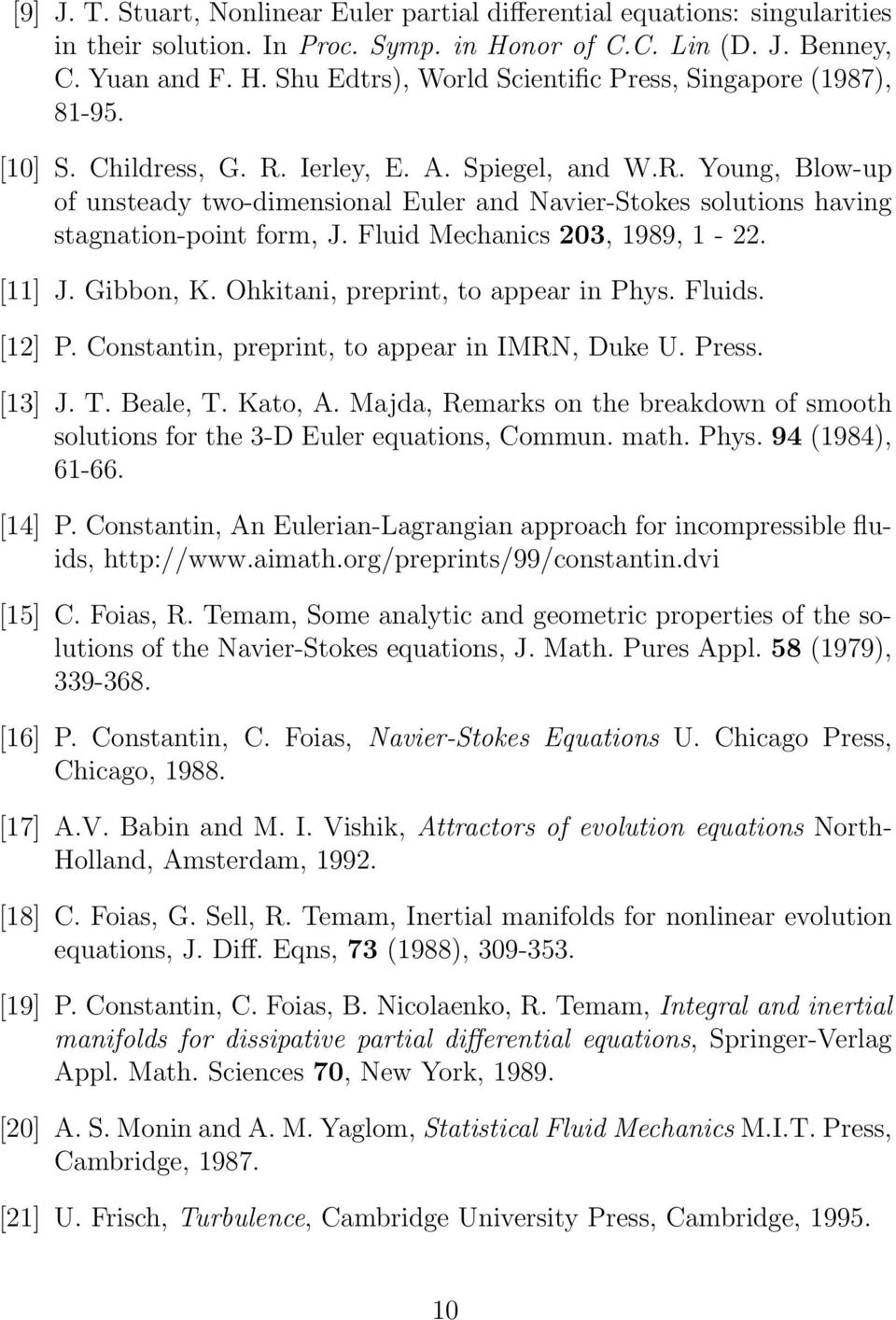 [11] J. Gibbon, K. Ohkitani, preprint, to appear in Phys. Fluids. [12] P. Constantin, preprint, to appear in IMRN, Duke U. Press. [13] J. T. Beale, T. Kato, A.