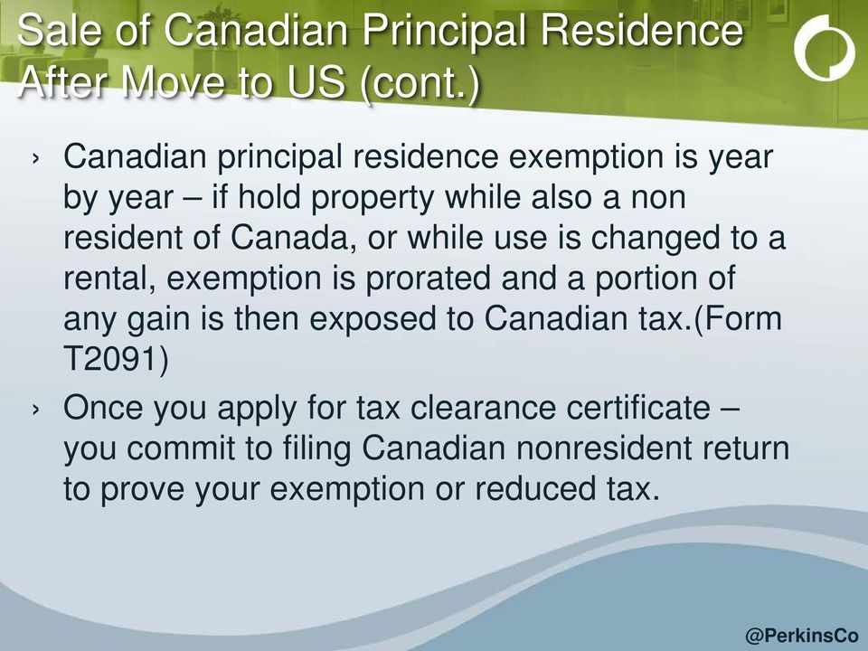 Canada, or while use is changed to a rental, exemption is prorated and a portion of any gain is then exposed