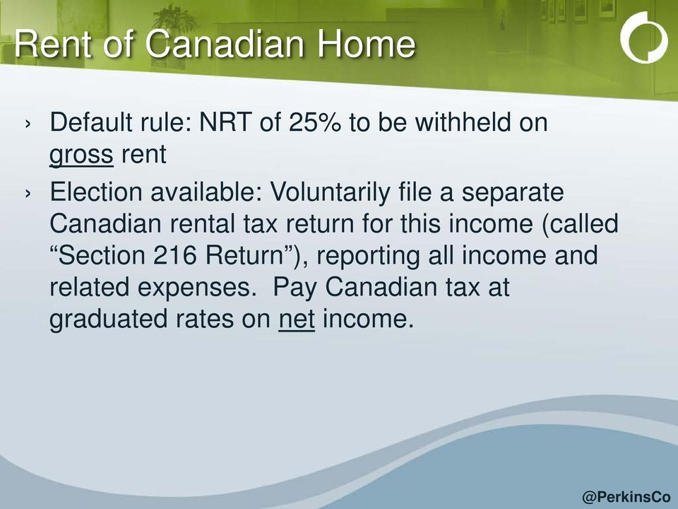return for this income (called Section 216 Return ), reporting all