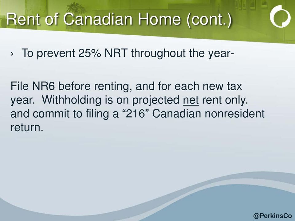 before renting, and for each new tax year.