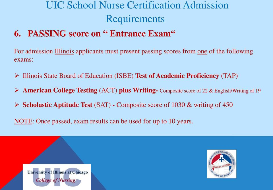 exams: Illinois State Board of Education (ISBE) Test of Academic Proficiency (TAP) American College Testing (ACT) plus