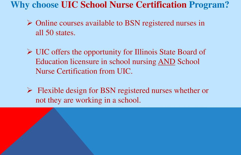 UIC offers the opportunity for Illinois State Board of Education licensure in school