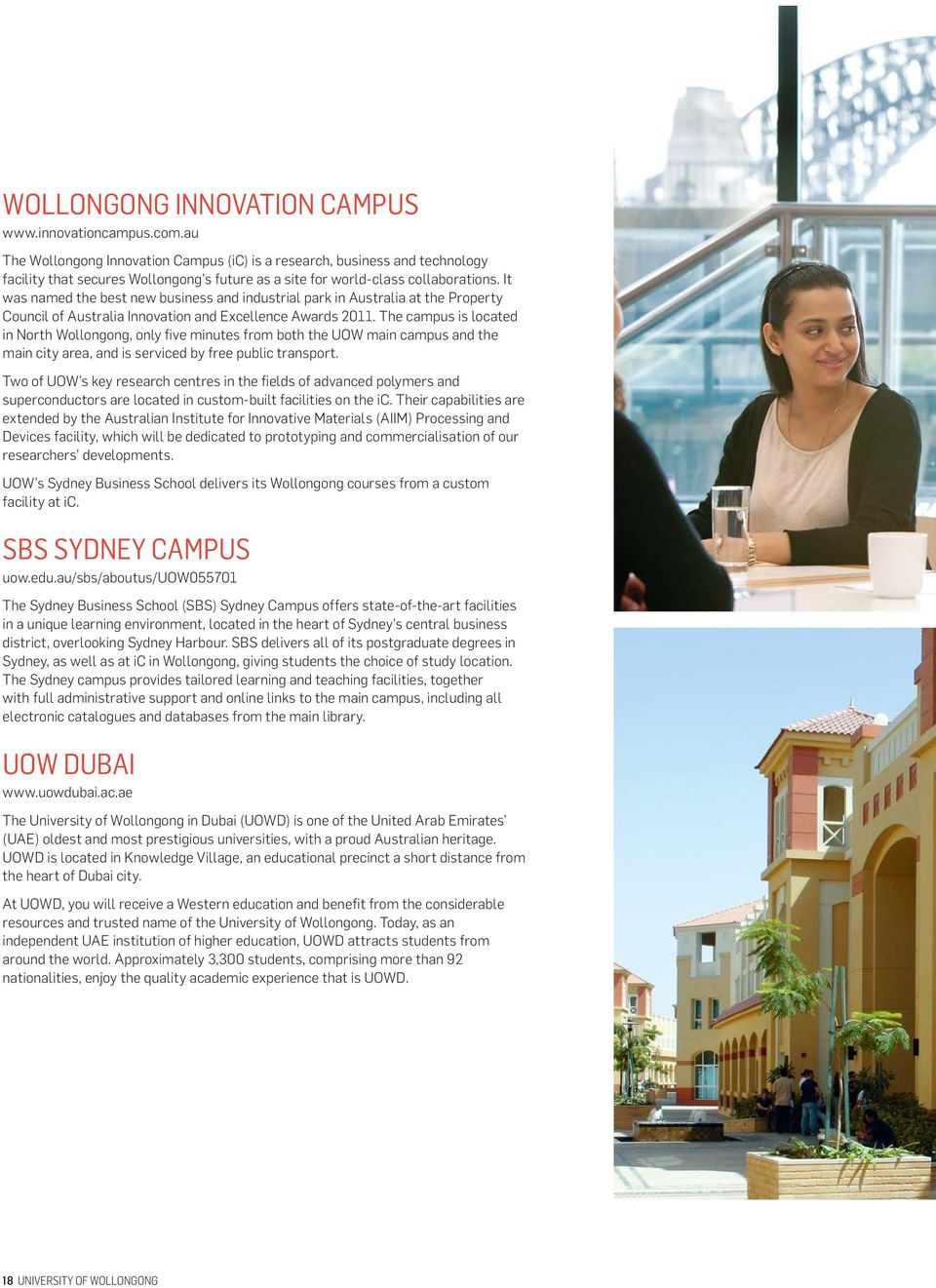 It was named the best new business and industrial park in Australia at the Property Council of Australia Innovation and Excellence Awards 2011.
