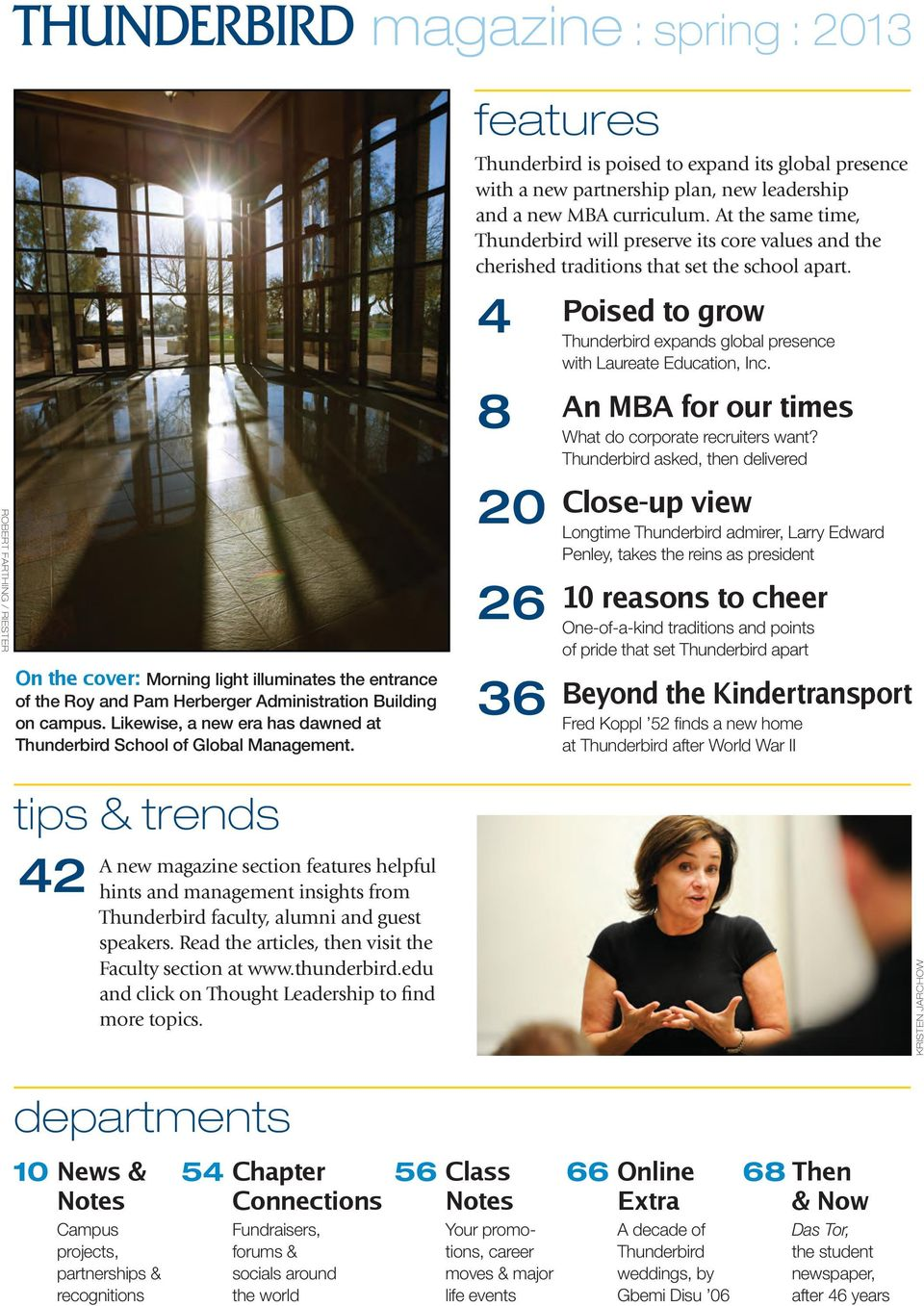 tips & trends 42 A new magazine section features helpful hints and management insights from Thunderbird faculty, alumni and guest speakers. Read the articles, then visit the Faculty section at www.