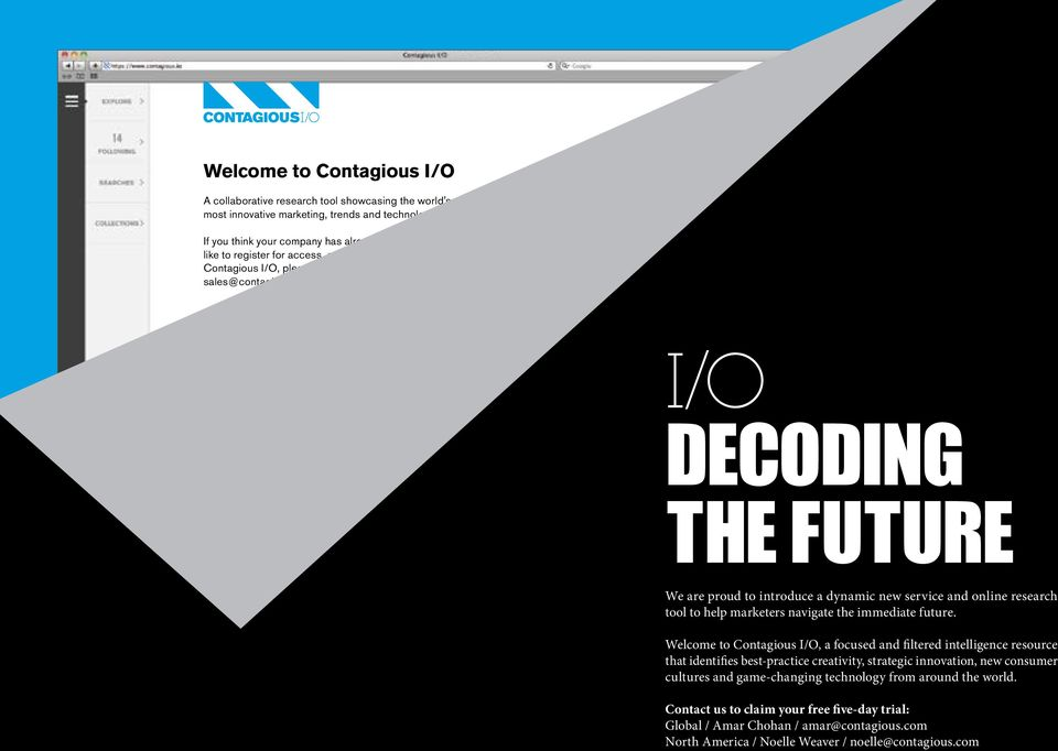 com i/o Decoding the future We are proud to introduce a dynamic new service and online research tool to help marketers navigate the immediate future.